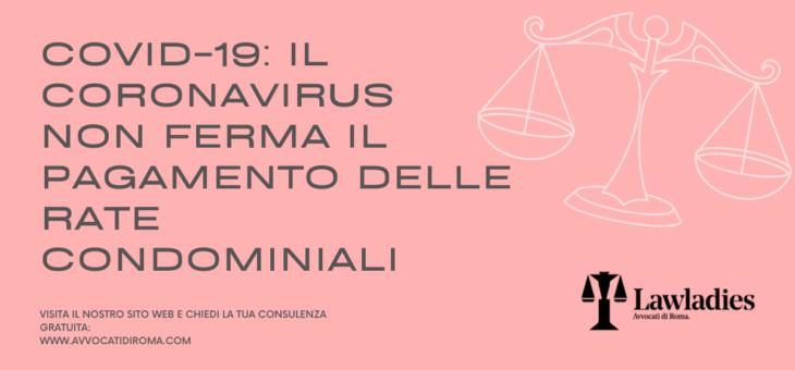 Covid-19: il coronavirus non ferma il pagamento delle rate condominiali