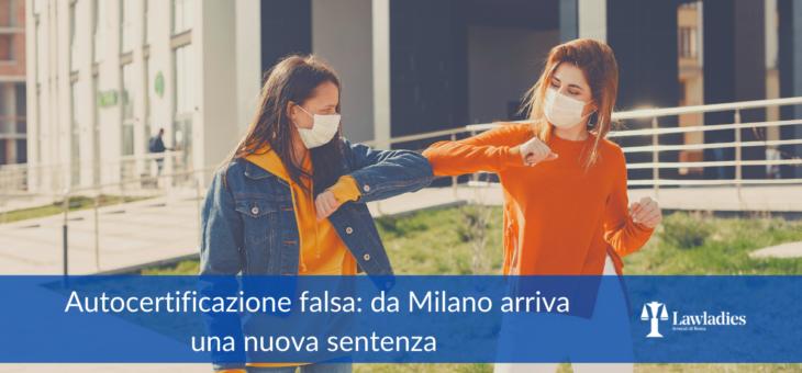 Autocertificazione falsa: da Milano arriva una nuova sentenza